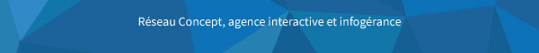 Réseau Concept, agence interactive et infogérance